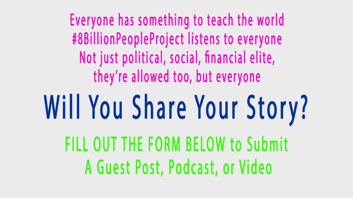 8 Billion people, humans, stories, storytelling, podcast, video, blog, writing, teamwork, learning