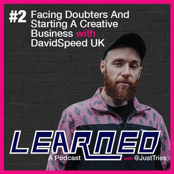LEARNED Podcast, David Speed UK, Creative Rebels
